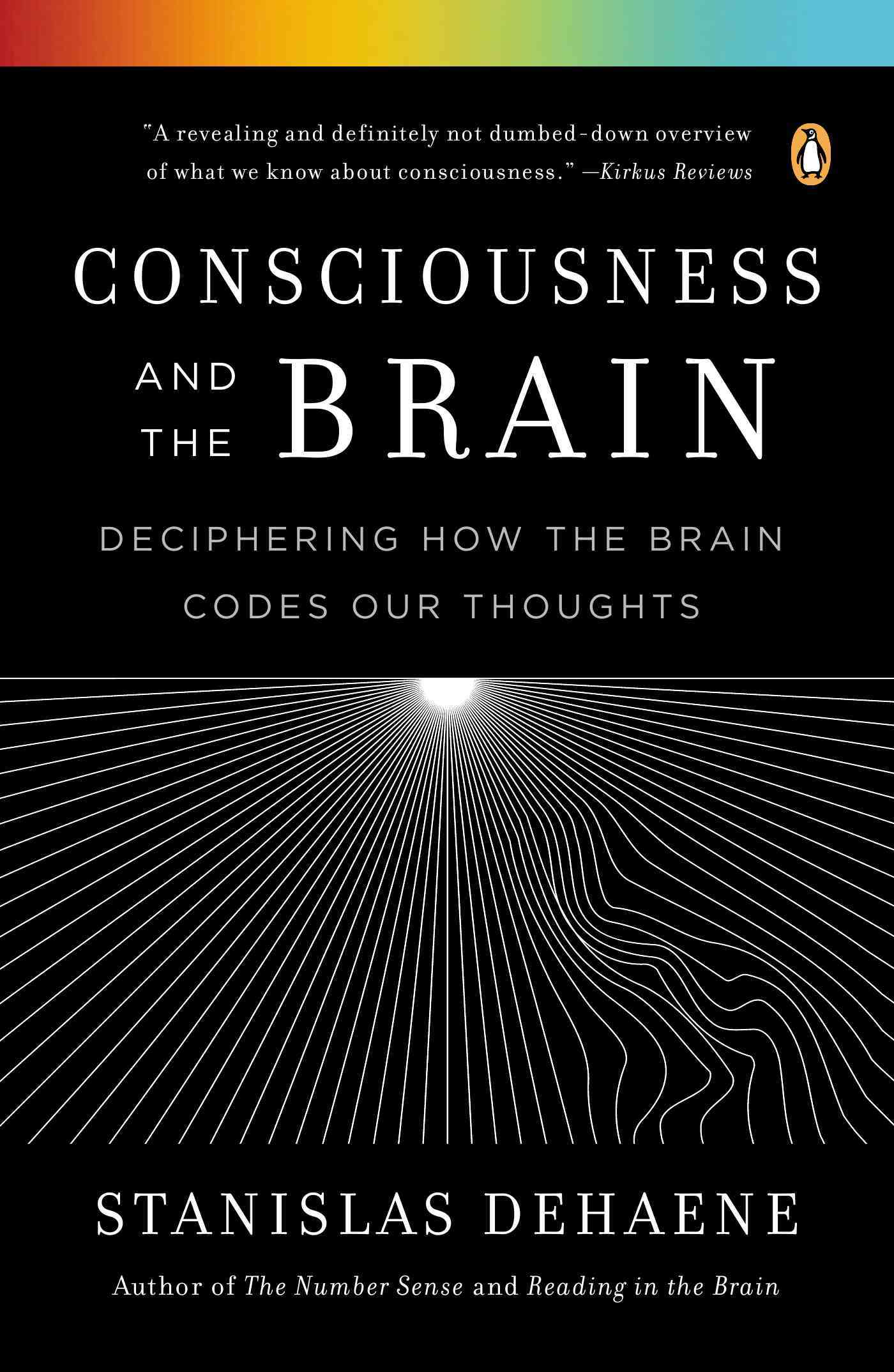 Consciousness and the Brain By Dehaene, Stanislas