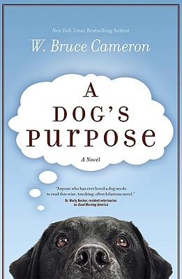 A Dog's Purpose By Cameron, W. Bruce